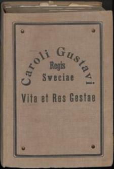 Sieben Bücher von denen Thaten Carl Gustavs Königs in Schweden = Caroli Gustavi Regis Sweciae Vita et Res Gestae