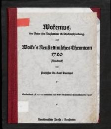 Wokenius, der Vater der Neustettiner Geschichtsschreibung und Woike's Neustettinisches Chronicon 1720
