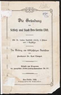 Die Gründung von Schloß und Stadt Neustettin 1310.