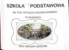 Kronika : Szkoła Podstawowa im. por. W. Dzięgielewskiego [2005-2006]