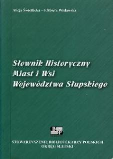 Słownik historyczny miast i wsi województwa słupskiego : przewodnik bibliograficzny