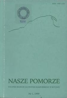 Nasze Pomorze : rocznik Muzeum Zachodnio-Kaszubskiego w Bytowie, [1999], nr 1