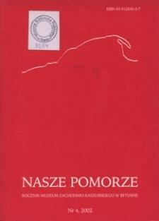 Nasze Pomorze : rocznik Muzeum Zachodnio-Kaszubskiego w Bytowie, [2002], nr 4