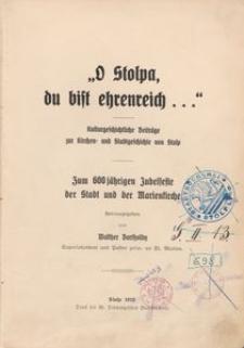 O Stolpa, du bist ehrenreich... : kulturgeschichtliche Beiträge zur Kirchen- und Stadtgeschichte von Stolp
