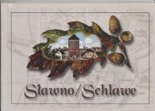 Sławno - dawne fotografie i pocztówki = Schlawe - Alte Fotografien und Ansichtskarten