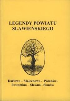 Legendy powiatu sławieńskiego : [Darłowo, Malechowo, Polanów, Postomino, Sławno, Sianów]
