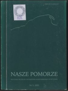 Nasze Pomorze : rocznik Muzeum Zachodnio-Kaszubskiego w Bytowie, [2001], nr 3