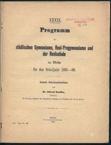XXXIX. Programm des städtischen Gymnasiums, Real-Progymnasiums und der Realschule zu Stolp für das Schuljahr 1895-96