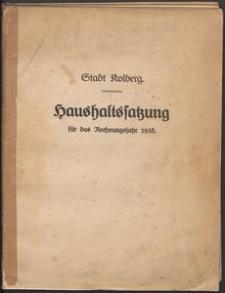 Stadt Kolberg. Haushaltssatzung für Rechnungsjahr 1938