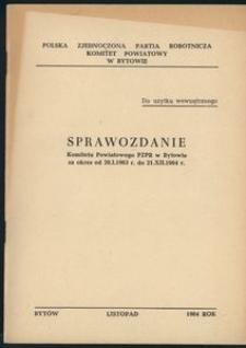 Sprawozdanie Komitetu Powiatowego PZPR w Bytowie za okres od 20.01.1963 do 21.12.1964 r.