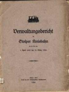 Verwaltungsbericht der Stolper Kreisbahn für die Zeit vom 1. April 1923 bis 31. März 1924