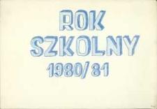Rok Szkolny 1980-1981 [Kronika Szkoły Podstawowej w Gościcinie]