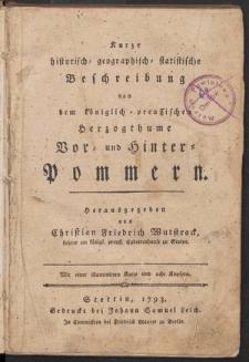 Kurze historisch-geographisch-statistische Beschreibung von dem königlich-preussischen Herzogthume Vor-und Hinter-Pommern