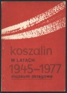 Koszalin w latach 1945-1977