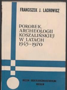Dorobek archeologii koszalińskiej w latach 1945-1970