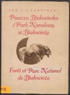 Puszcza Białowieska i Park Narodowy w Białowieży = Forêt et Nationalparc de Białowieża