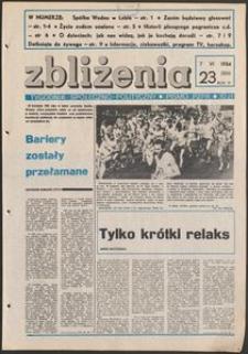 Zbliżenia : tygodnik społeczno-polityczny, 1984, nr 23