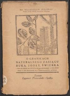 O granicach naturalnego zasięgu buka, jodły, świerka i innych drzew na wyżynach Małopolskiej i Lubelskiej oraz o ich znaczeniu dla gospodarstwa leśnego