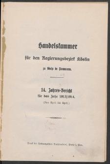 Handelskammer für den Regierungsbezirk Köslin zu Stolp i. Pom. 14. Jahres-Bericht für das Jahr 1913/1914. (Von April bis April)