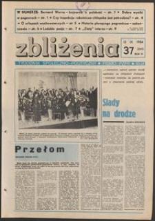 Zbliżenia : tygodnik społeczno-polityczny, 1984, nr 37