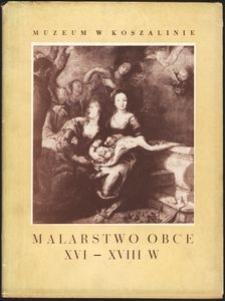 Malarstwo obce XVI-XVIII wieku : wystawa malarstwa włoskiego, flamandzkiego i holenderskiego ze zbiorów Muzeum Narodowego w Poznaniu