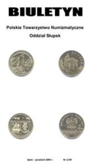 Polskie Towarzystwo Numizmatyczne. Oddział Słupsk : biuletyn, 2009, nr 2