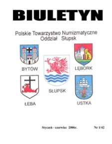 Polskie Towarzystwo Numizmatyczne. Oddział Słupsk : biuletyn, 2006, nr 1