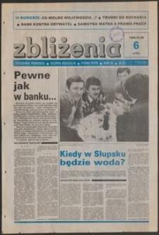 Zbliżenia : tygodnik społeczno-polityczny, 1989, nr 6