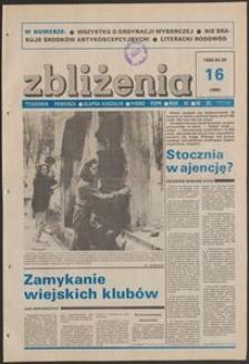 Zbliżenia : tygodnik społeczno-polityczny, 1989, nr 16