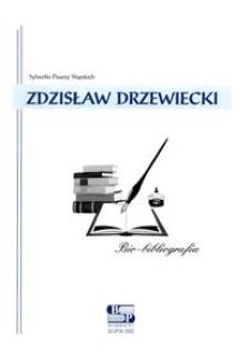 Zdzisław Drzewiecki : bio-bibliografia