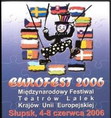 """""""Eurofest 2006"""" Międzynarodowy Festiwal Teatrów Lalek Krajów Unii Europejskiej"""
