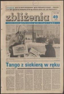 Zbliżenia : tygodnik społeczno-polityczny, 1989, nr 49