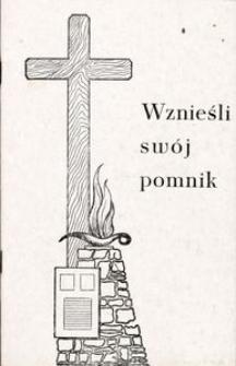 Wznieśli swój pomnik : pamięci poległych i pomordowanych w latach II wojny światowej z gminy Lipnica