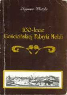 100-lecie Gościcińskiej Fabryki Mebli