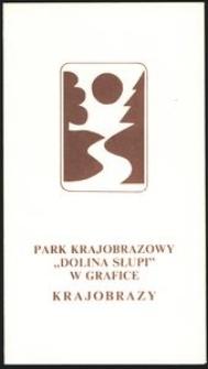 """Park Krajobrazowy """"Dolina Słupi"""" w grafice : krajobrazy"""