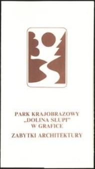 "Park Krajobrazowy ""Dolina Słupi"" w grafice : zabytki architektury"