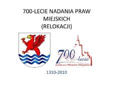 700 lecie nadania praw miejskich dla miasta Słupska (relokacja 1310-2010)