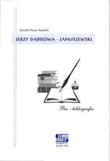 Jerzy Dąbrowa-Januszewski : bio-bibliografia