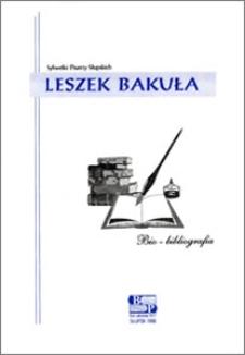 Leszek Bakuła : bio-bibliografia