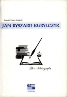 Jan Ryszard Kurylczyk : bio-bibliografia