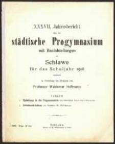 XXXVII. Jahresbericht über das städtische Progymnasium mit Realabteilung zu Schlawe für das Schuljahr 1908