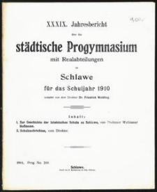 XXXIX. Jahresbericht über das städtische Progymnasium mit Realabteilung zu Schlawe für das Schuljahr 1910