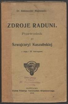 Zdroje Raduni. Przewodnik po Szwajcaryi Kaszubskiej