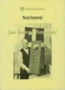 Jan Konrad Kotłowski działacz społeczny, inżynie, fotograf (1912-1972)