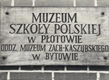 Tablica Muzeum Szkoły Polskiej w Płotowie