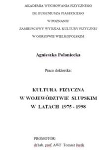 Kultura fizyczna w województwie słupskim w latach 1975-1998 : [praca doktorska]