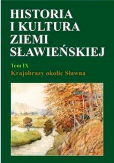 Historia i kultura Ziemi Sławieńskiej. T. 9, Krajobrazy okolic Sławna