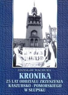 Kronika 25 lat Oddziału Zrzeszenia Kaszubsko-Pomorskiego w Słupsku : Słupsk 1976-2001