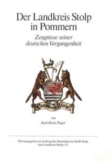 Der Landkreis Stolp in Pommern : Zeugnisse seiner deutschen Vergangenheit