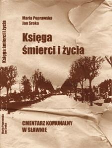 Księga śmierci i życia : Cmentarz Komunalny w Sławnie